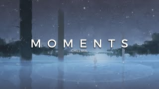 Moments | A Chill Music Mix