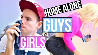 Guys Vs. Girls: Being Home Alone!