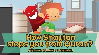 How Shaytaan Stops you from Quran | illustrated | Nouman Ali Khan | Subtitled