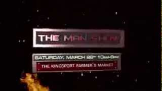 The 2015 Man Show / March 28th / Kingsport, TN
