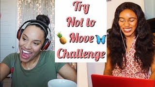 Try not to Move Challenge with ThatVickeyGirl!!!