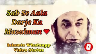 Sab Se Aala Darje Ka Musalman ❤️ Maulana Tariq Jameel Bayan Whatsapp Status Video ❤️