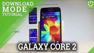 SAMSUNG Galaxy Core 2 Download Mode / Enter & Quit Tutorial