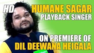 Humane Sagar, Playback Singer on Premiere of Dil Deewana Heigala Odia Movie