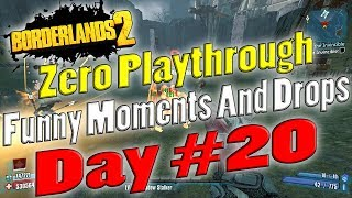 Borderlands 2 | Zero Playthrough Funny Moments And Drops | Day #20