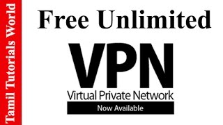 How to Get Free Unlimited VPN Service Tamil Tutorials_HD | இலவசமாக VPN சேவையை பெறுவது எப்படி?