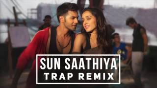 Sun Saathiya _ Trap Remix _ ABCD2 _ Re-MixSingh 2015.mp4