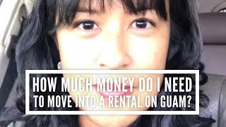 How Much Money Do I Need To Move Into A Rental Home On Guam?