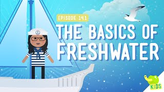 The Basics of Freshwater: Crash Course Kids 14.1