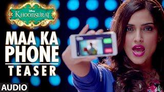 Exclusive: Maa Ka Phone (TEASER) | Khoobsurat | Sonam Kapoor | Bolllywood Songs