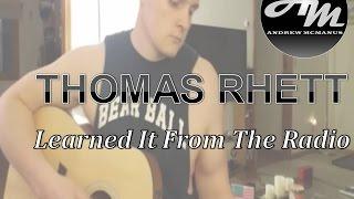 Learned It From The Radio Thomas Rhett Cover