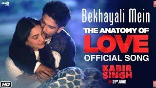Bekhayali Mein - Kabir Singh   Shahid Kapoor, Kiara Advani   Love Song Of The Year Release Date