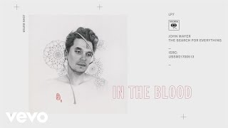 John Mayer - In the Blood (Audio)
