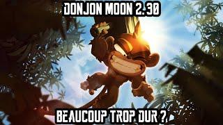 [Dofus] Humility - Donjon Moon 2.30 - Beaucoup Trop Dur ? Nerf Directement !