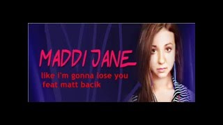 maddi jane feat matt bacik ~ like i'm gonna lose you (lyrics video)