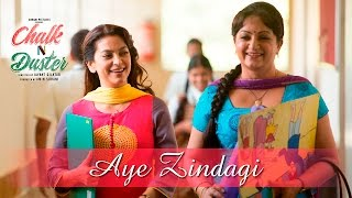 Chalk N Duster – Aye Zindagi | Juhi Chawla | Shabana Azmi | Sonu Nigam