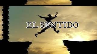 EL SENTIDO (JaCoMC y Alopez))
