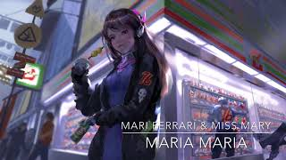 NIGHTCORE - Maria Maria (Mari Ferrari & Miss Mary)