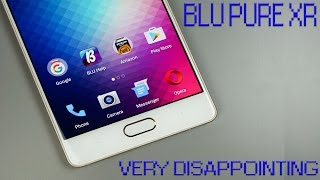 Blu Pure XR Review...Not Worth The Price