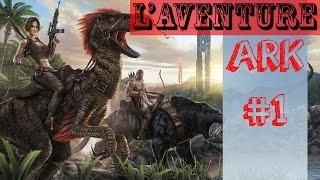 ARK - L'aventure commence - Episode 1