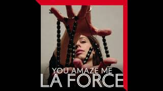 La Force - You Amaze Me (Official Audio)