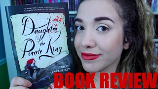 Daughter of a Pirate King by Tricia Levenseller | Spoiler Free Book Review