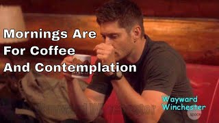 Supernatural Stranger Things: Mornings Are For Coffee And Contemplation