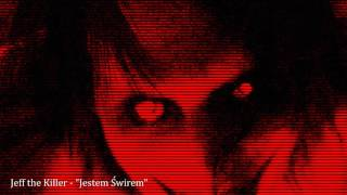 """Jeff the Killer - """"Jestem Świrem"""" ★ AMATORSKI HORROR RAP"""