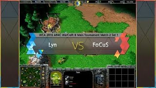[ Lyn vs FoCuS ] WCA 2016 APAC Warcraft III Main Tournament Match 2 160424 (KOR)