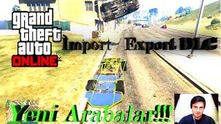 NEW IMPORT EXPORT DLC - Gta 5 Online - Yeni Arabalar (Karaşimşek!!!)