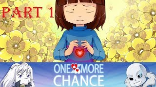 ONE MORE CHANCE Part 1【 Undertale Comic Dub 】