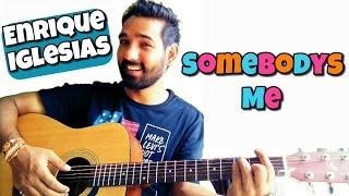 Somebodys Me Guitar Lesson - Enrique Iglesias