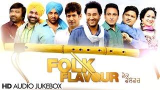 Folk Flavour | Full Album | New Punjabi Songs 2015 | Latest Punjabi Songs 2015
