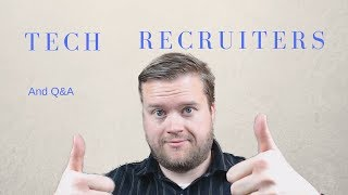 Six Tips When Working With A Technical Recruiter and Q&A!