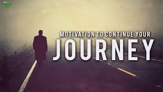 Motivation To Continue Your Journey