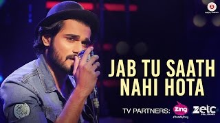 Jab Tu Saath Nahi Hota | Yasser Desai | Rishabh Srivastava | Khuda Kare | Specials by Zee Music co.