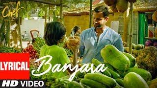 "Chef: ""Banjara""  Lyrical Video Song | Saif Ali Khan | Vishal Dadlani | Raghu Dixit"