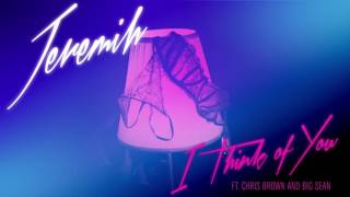 Jeremih   I Think Of You Audio ft  Chris Brown  Big Sean