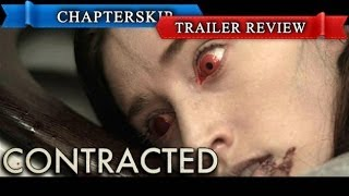Contracted (2013) Trailer Review - Chapter Skip [HD]