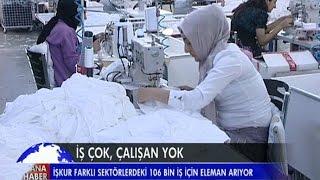 İŞKUR 106 BİN İŞ İÇİN ELEMAN ARIYOR AMA BULAMIYOR