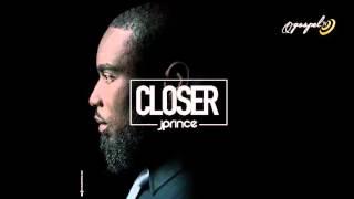 Closer   J Prince Official Audio