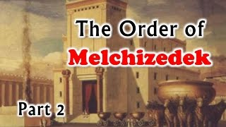 The Order of Melchizedek (part 2) - Nader Mansour