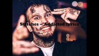 Stitches - Addicted lyrics