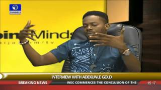 Rubbing Minds: Olamide Stood For One Of Us --- Adekunle Gold (PT2) 10/01/16