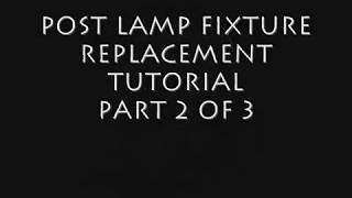 Post Lamp Fixture Replacement 2 of 3
