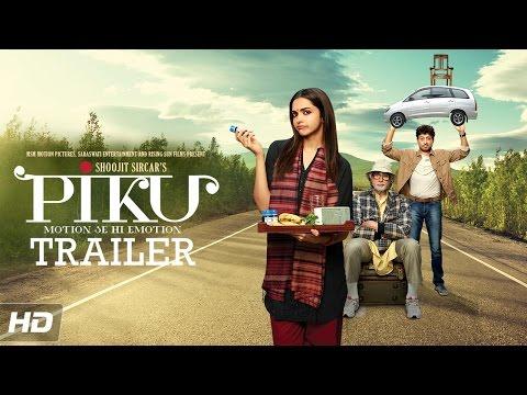 PIKU Motion Se Hi Emotion Official Trailer | Amitabh Bachchan, Deepika Padukone, Irrfan Khan