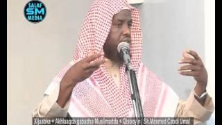 Xijaabka + akhlaaqda gabadha muslimada + Qiso | Sh M.Cabdi Umal