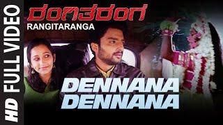 RangiTaranga Video Songs | Dennana Dennana Full Video Song | Nirup Bhandari,Radhika Chetan,Avantika