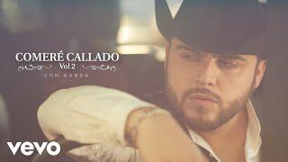 Gerardo Ortiz - Comeré Callado (Versión Banda) (Audio)