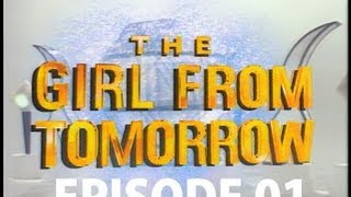 The Girl From Tomorrow S01E01 (High Quality)